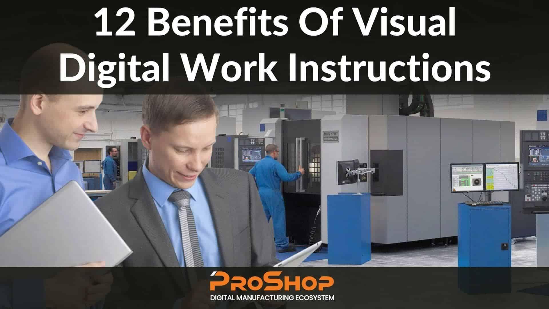 Benefits Of Visual Digital Work Instructions