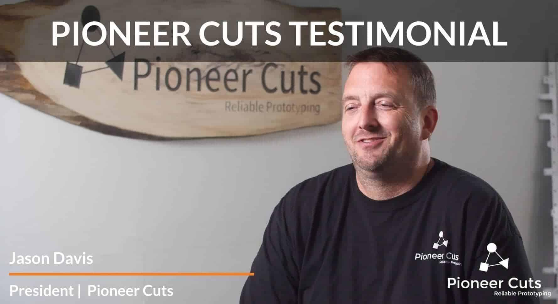 Pioneer Cuts Testimonial